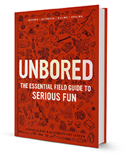 Unbored, The Essential Field Guide to Serious Fun